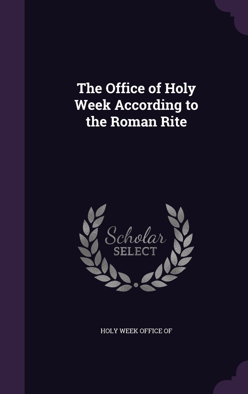 Download The Office of Holy Week According to the Roman Rite ebook