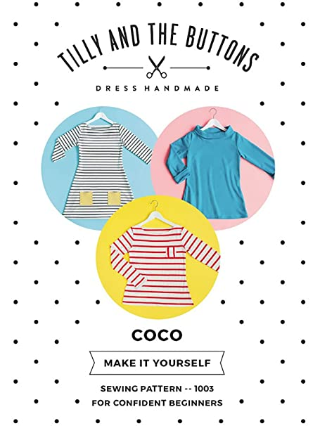 Tilly and the Buttons Coco Dress and Top Sewing Pattern: Amazon.co ...