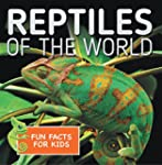 Reptiles of the World Fun Facts for K...
