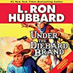 Under the Diehard Brand  | L. Ron Hubbard