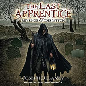 Revenge of the Witch: The Last Apprentice, #1 Audiobook by Joseph Delaney Narrated by Christopher Evan Welch