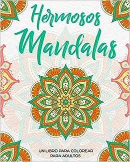 Hermosos Mandalas Un Libro De Colorear Para Adultos Un Regalo