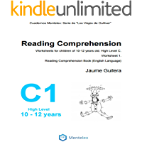 Reading Comprehension Worksheets for children of 10-12 years old. High Level C. Worksheet 1.: Reading Comprehension Book (English Language) (Cuadernos de comprensión lectora. Nivel Alto C.)
