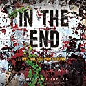 In the End: In the After, Book 2 Audiobook by Demitria Lunetta Narrated by Julia Whelan