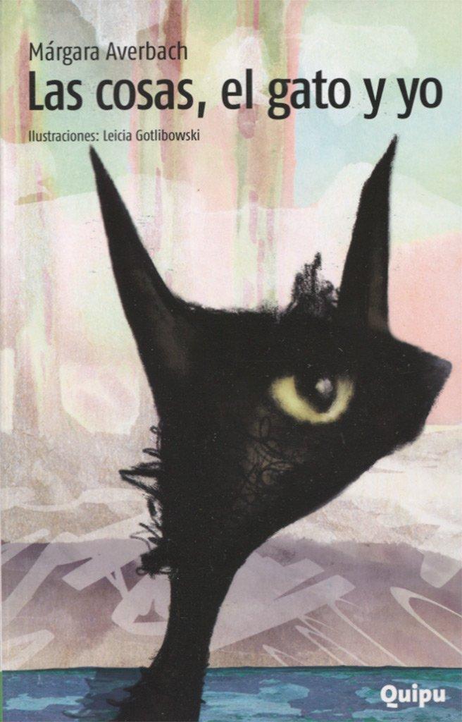 LAS COSAS EL GATO Y YO (Spanish) Paperback – 2014