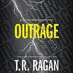 Outrage: Faith McMann Trilogy, Book 2 | T. R. Ragan