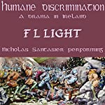 Humane Discrimination: A Drama in Ireland | F L Light