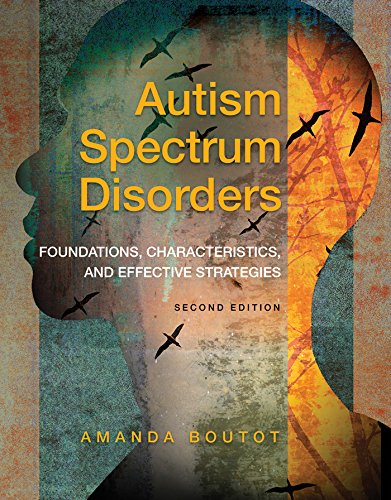 Autism Spectrum Disorders: Foundations, Characteristics, and Effective Strategies (What's New in Special Education)