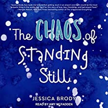 The Chaos of Standing Still Audiobook by Jessica Brody Narrated by Amy McFadden
