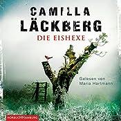 Die Eishexe (Erica Falck & Patrik Hedström 10) | Camilla Läckberg