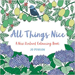 All Things Nice A New Zealand Colouring Book Jo Pearson 9781877505690 Amazon Books