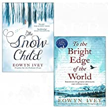 Snow child, to the bright edge of the world 2 books collection set