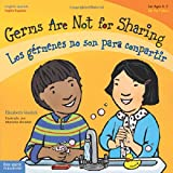 Germs Are Not for Sharing/Los Gérmenes No Son Para Compartir, Elizabeth Verdick and Marieka Heinlen, 1575423685