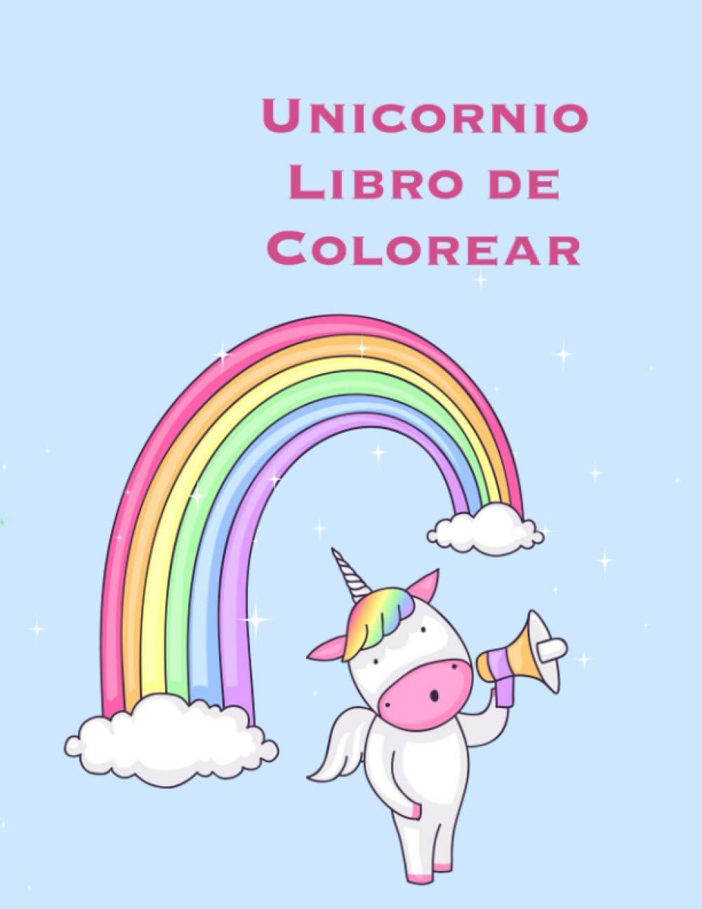 Unicornio Libro de Colorear: Un gran Libro de colorear para niños pequeños y Edad Preescolar 2-5; con 100 diseños divertidos