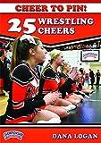 Cheer to Pin: 25 Wrestling Cheers by Dana Logan