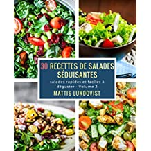 30 recettes de saladas séduisantes: salades rapides et faciles à déguster (French Edition)