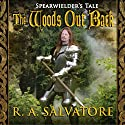 The Woods Out Back Audiobook by R. A. Salvatore Narrated by Paul Boehmer