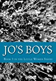 Jo's Boys: Book 3 in the Little Women Series, Louisa May Alcott, 149051662X
