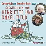 Geschichten von Henriette und Onkel Titus: Carmen-Maja und Jennipher Antoni lesen | Peter Hacks