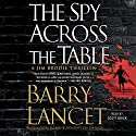 The Spy Across the Table: A Jim Brodie Thriller Audiobook by Barry Lancet Narrated by Scott Brick
