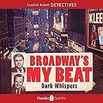 Broadway's My Beat: Dark Whispers | Morton Fine,David Friedkin