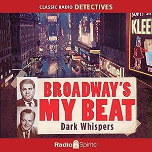 Broadway's My Beat: Dark Whispers Radio/TV Program