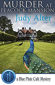 Murder at Peacock Mansion (Blue Plate Café Mysteries Book 3) by [Alter, Judy]