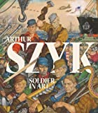 img - for Arthur Szyk: Soldier in Art book / textbook / text book