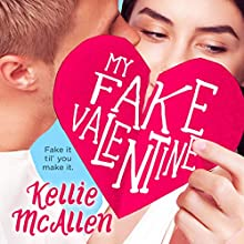 My Fake Valentine: Holiday High Series, Book 1 Audiobook by Kellie McAllen Narrated by Sarah Puckett