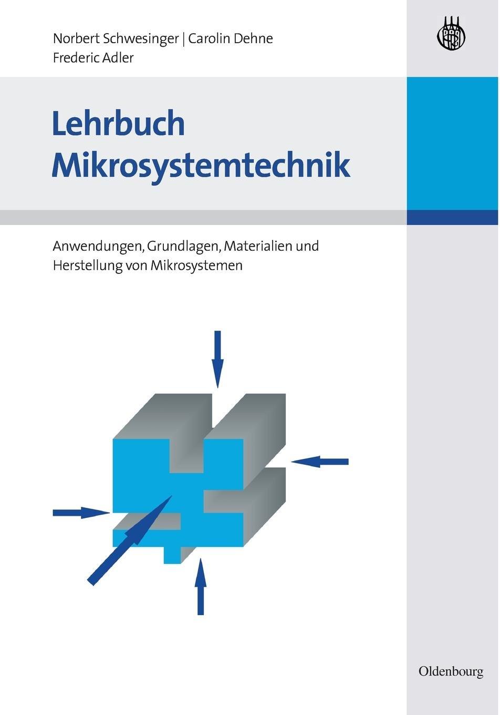 lehrbuch-mikrosystemtechnik-anwendungen-grundlagen-materialien-und-herstellung-von-mikrosystemen