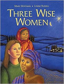 Three Wise Women: Hoffman, Mary, Russell, Lynn: 9781845074470: Amazon.com:  Books