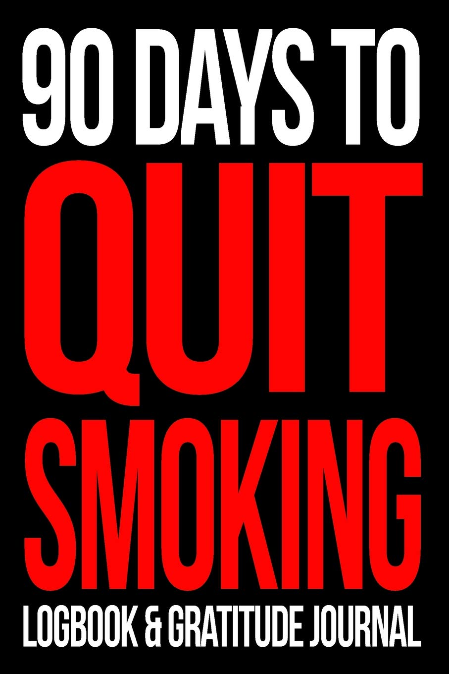 5 Days To Quit Smoking Logbook and Gratitude Journal  Give Up