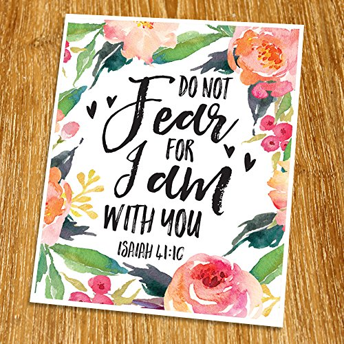 Isaiah 41:10 Do not fear for I am with you Print (Unframed), Watercolor Flower, Scripture Print, Bible Verse Print, Christian Wall Art, Nursery Print, 8x10