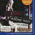 13 Reasons Why | Livre audio Auteur(s) : Jay Asher Narrateur(s) : Florine Orphelin, Gauthier Battoue
