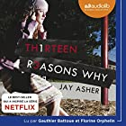 13 Reasons Why Audiobook by Jay Asher Narrated by Florine Orphelin, Gauthier Battoue