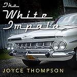 The White Impala | Joyce Thompson
