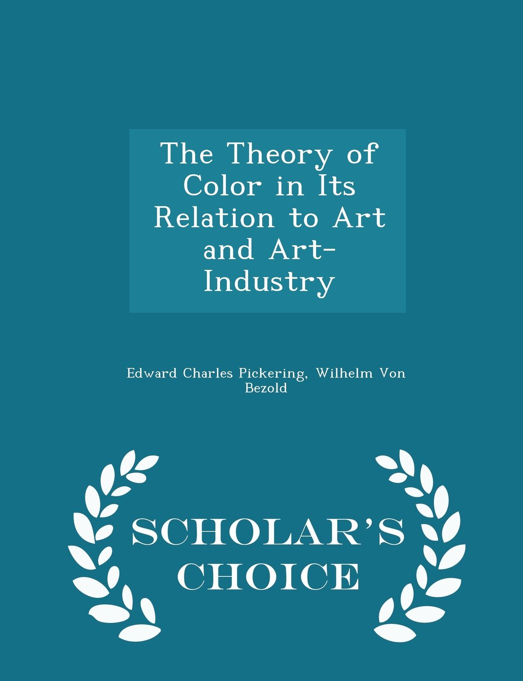 The Theory of Color in Its Relation to Art and Art-Industry - Scholar's Choice Edition ebook