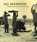 img - for All mankind: Photographs by R. Norman Matheny, Peter Main, Barth Falkenberg Gordon N. Converse (1983-08-02) book / textbook / text book
