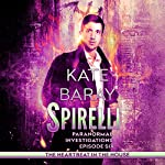 The Heartbeat in the House: Spirelli Paranormal Investigations, Episode 6 | Kate Baray