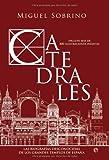 Catedrales / Cathedrals: Las biografías desconocidas de los grandes templos de España / Unknown Biographies of the Great Temples of Spain (Spanish Edition)