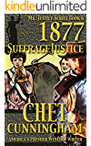 1877 Suffrage Justice (Mr. Justice Book 6)