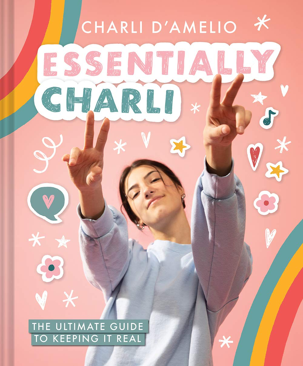 Essentially Charli: The Ultimate Guide to Keeping It Real: D'Amelio, Charli:  9781419752322: Books - Amazon.ca
