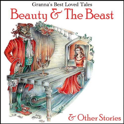 Beauty & The Beast: & Other Stories: Granna's Well Loved Tales