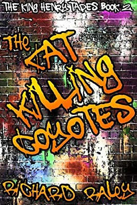 The Foul Mouth and the Cat Killing Coyotes (The King Henry Tapes Book 2)