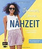 Sommer, Sonne, Nähzeit – 15 Basics für den Sommer nähen: Mit Schnittmusterbogen für die Größen 34–46