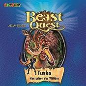 Tusko, Herrscher der Wälder (Beast Quest 17) | Adam Blade