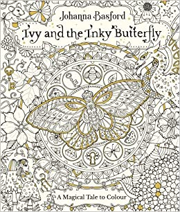 Ivy And The Inky Butterfly Colouring Books Amazoncouk Johanna Basford 9780753545652