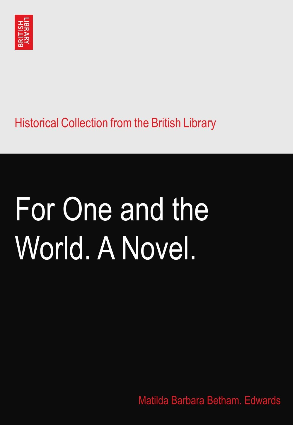 Read Online For One and the World. A Novel. ebook