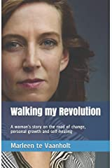 Walking my Revolution: A woman's story on the road of change, personal growth and self-healing Paperback