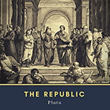 The Republic Audiobook by Plato Narrated by Bob Neufeld